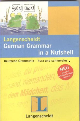 9783468348822: Langenscheidt Grammars and Study-AIDS: German Grammar in a Nutshell - Deutsche Grammatik - Kurz Und Schmerzlos (German Edition)