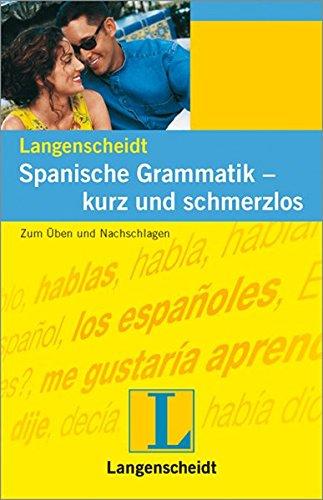 9783468349485: Spanische Grammatik, kurz und schmerzlos: Zum Üben und Nachschlagen