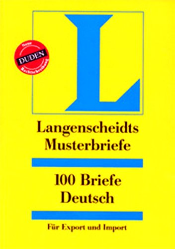 9783468411120: 100 Briefe Deutsch fur Export & Import: Langenscheidts Musterbriefe