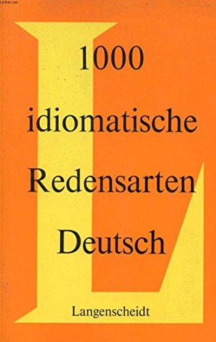 9783468431111: 1000 idiomatische Redensarten Deutsch: Mit Erklarungen und Beispielen (German Edition)
