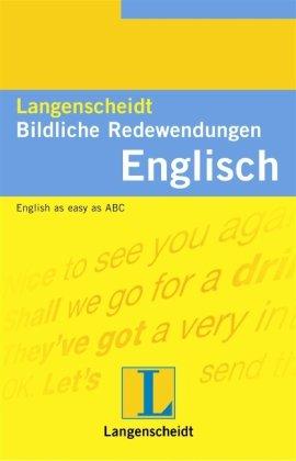 Langenscheidts Bildliche Redewendungen. Englisch. (3468433468) by Eric A. Meyer