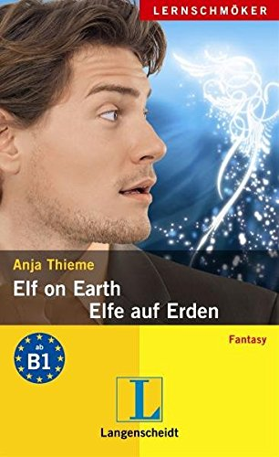 Elf on Earth - Elfe auf Erden: Thieme, Anja