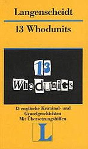 9783468441301: 13 WHODUNITS 13 Englische Kriminal -Und Gruselgeschichten Mit Ubersetzungsh ilfen Und Erlauterungen