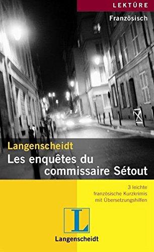 9783468444517: Les enquetes du commissaire Sétout: 3 leichte französische Kurzkrimis mit Übersetzungshilfen