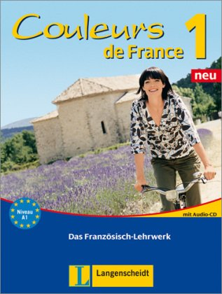 9783468454417: Couleurs de France 1 Neu. Lehr- und �bungsbuch: Das Franz�sisch-Lehrwerk. Mit integrierten Glossaren, L�sungen, Audio-CD zum �bungsteil und separatem Beiheft