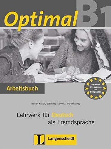 9783468470622: Optimal B1. Lehrwerk fuer deutsch als fremdsprache. Arbeitsbuch. Con CD Audio. Per le Scuole superiori: Optimal B1 ejercicios con CD audio: 3 (Texto)