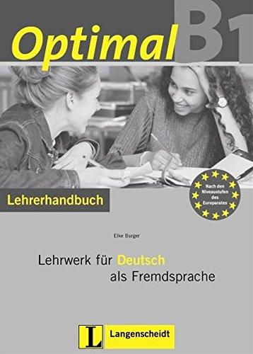 Optimal B1 - Lehrerhandbuch B1 mit Lehrer-CD-ROM: Burger, Elke