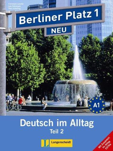 9783468472626: Berliner Platz Neu in Teilbanden: Lehr- Und Arbeitsbuch 1 Teil 2 MIT Audio-CD Und Im Alltag Extra (German Edition)