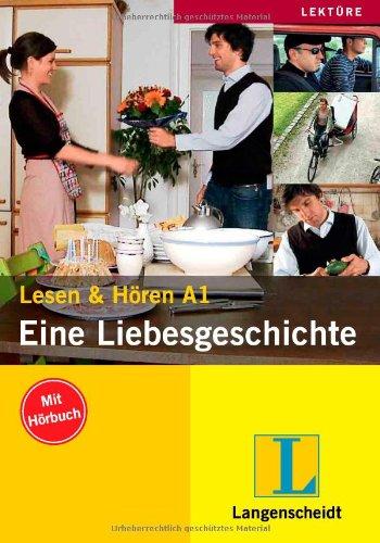 9783468472930: Lesen & Hören A1. Eine Liebesgeschichte: Lektüren für Deutsch als Fremdsprache