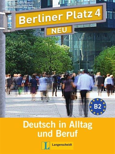 9783468473005: Berliner Platz Neu: Lehr- Und Arbeitsbuch 4 MIT 2 Audio-Cds