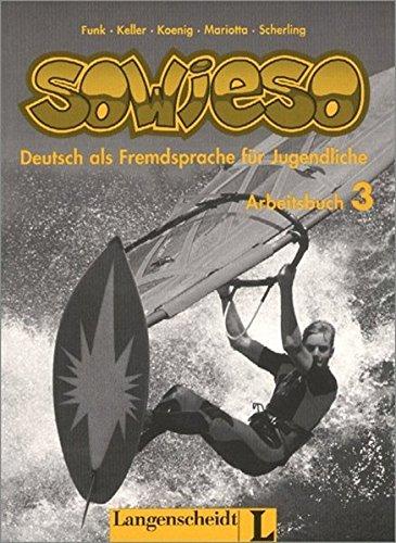Sowieso - Level 3: Arbeitsbuch 3 (German: Funk, Hermann, Keller,