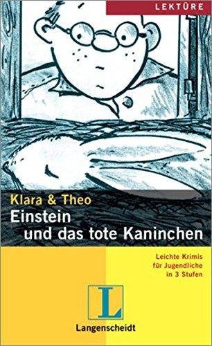 EINSTEIN UND DAS TOTE KANINCHEN mit Mini-CD. (Leichrte Krimis, Stufe 2): Klara & Theo