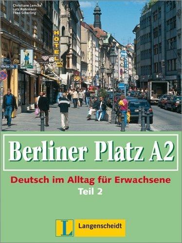 9783468479120: Berliner Platz in Halbbanden: Lehr- Und Arbeitsbuch A2 - Teil 2 (Kapitel 19-24) MIT CD Zum Arbeitsbuch (German Edition)