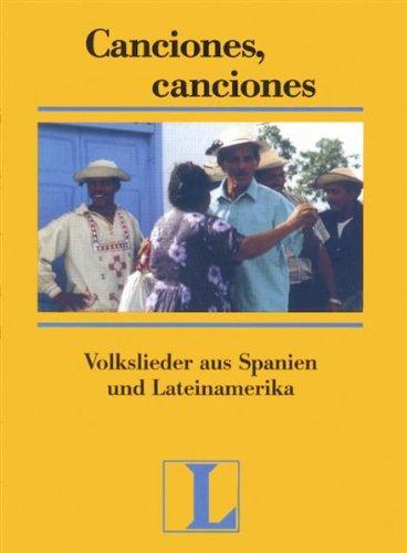 9783468480683: Canciones, canciones: Volkslieder aus Spanien und Lateinamerika. 52 Lieder mit Noten und Texten. Liebeslieder, Studenten- und Kinderlieder, Weihnachtslieder. Für Spanischlernende mit Vorkenntnissen
