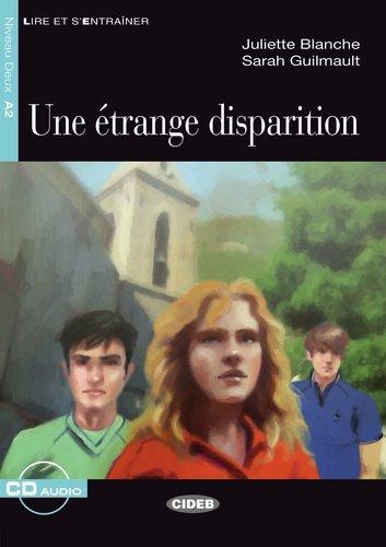 Une Etrange disparition. Mit CD: Blanche, Juliette; Guilmault,