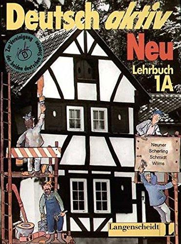 Lehrbuch 1a : Deutsch Aktiv Neu (Deutsch: Neuner