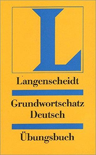 9783468494192: Langenscheidts Grundwortschatz Deutsch: Ubungsbuch (Einsprachig Deutsch) (German Edition)