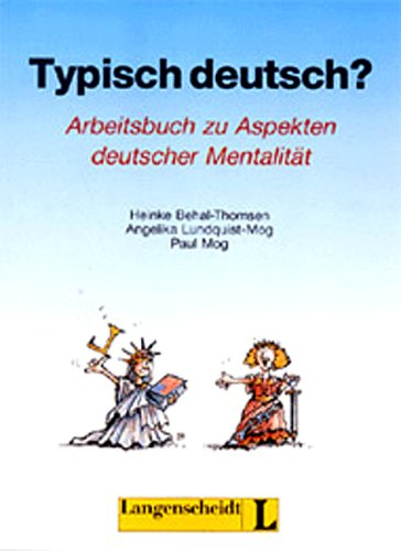 Typisch deutsch? Arbeitsbuch zu Aspekten deutscher Mentalität.: Behal-Thomsen, Heinke, Lundquist-Mog,