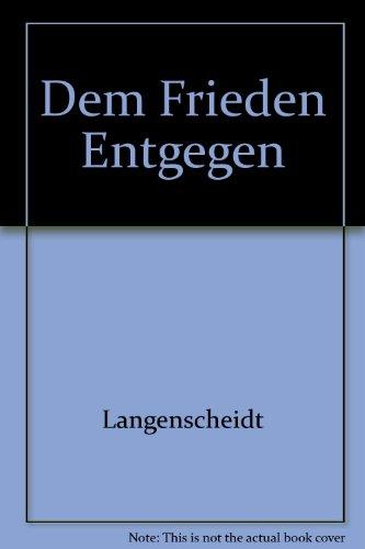 Dem Frieden Entgegen (3468494610) by Langenscheidt
