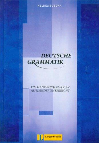 Deutsche Grammatik: Ein Handbuch für den Ausländerunterricht: Helbig, Gerhard, Buscha,