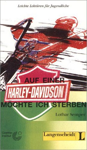 9783468496974: Auf einer Harley Davidson möchte ich sterben alumno: Auf Einer Harley Davidson Mo>Chte Ich Sterben (Lecturas monolingües)