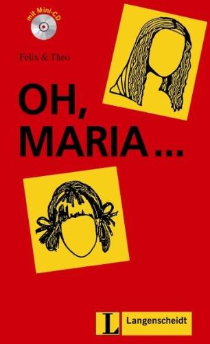 9783468497148: Felix Und Theo: Oh, Maria - Buch MIT Mini-CD (German Edition)