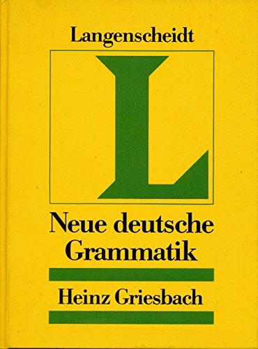 Neue Deutsche Grammatik,: Griesbach, Heinz