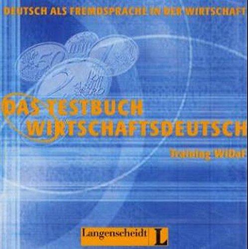 Das Testbuch Wirtschaftsdeutsch: CD (1) (German Edition) (3468498438) by Margarete Riegler-Poyet; J. Boelcke; Bernard Straub; Paul Thiele