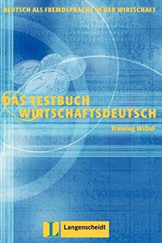 Deutsch Als Fremdsprache In Der Wirtschaft: Das Testbuch Wirtschaftsdeutsch: Training WiDaF: ...
