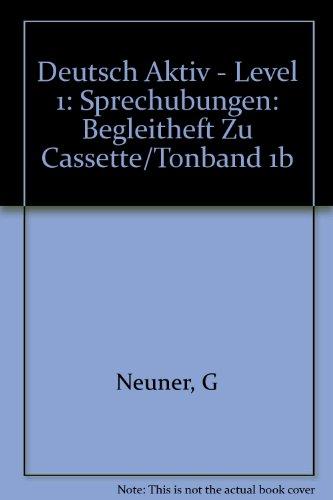 9783468499036: Deutsch Aktiv - Level 1: Sprechubungen: Begleitheft Zu Cassette/Tonband 1b