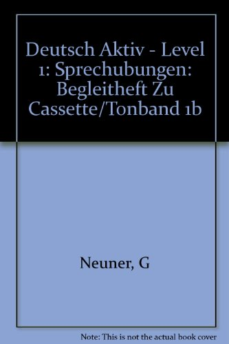 Deutsch Aktiv - Level 1: Sprechubungen: Begleitheft Zu Cassette/Tonband 1b (German Edition): ...