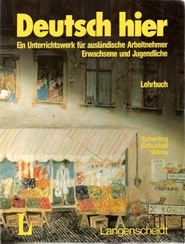 9783468499807: Langenscheidts Deutsch hier. Lehrbuch - Ein Unterrichtswerk für ausländische Arbeitnehmer Erwachsene und Jugendliche