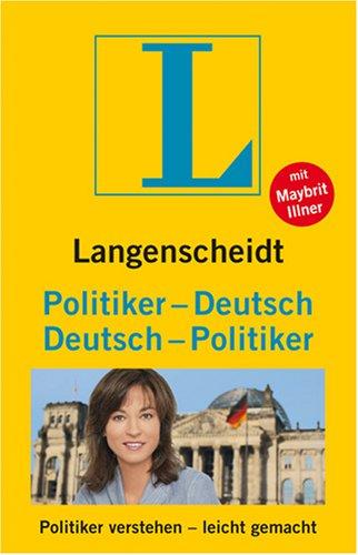 9783468731907: Langenscheidt Politiker - Deutsch / Deutsch - Politiker: Politiker verstehen leicht gemacht