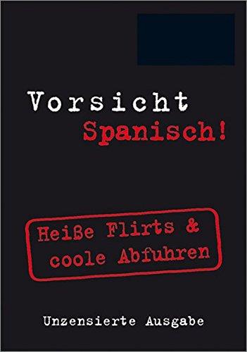 Vorsicht Spanisch! Heiße Flirts & coole Abfuhren: Abascal, Ainhoa Tellechea,