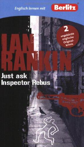 Englisch lernen mit Ian Rankin - Just ask Inspector Rebus - 2 Romane: Rankin, Ian