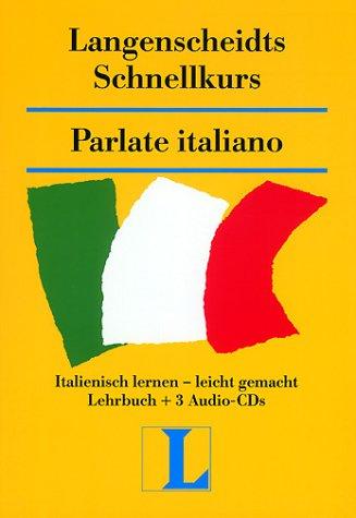 9783468839146: Langenscheidts Schnellkurs Parlate italiano. Buch und 3 CDs Italienisch lernen - leicht gemacht. (Lernmaterialien)