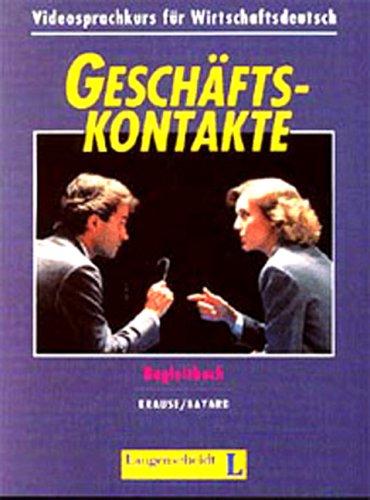 Geschäftskontakte, Videokurs, Begleitbuch: Textbook: Wolfgang Krause