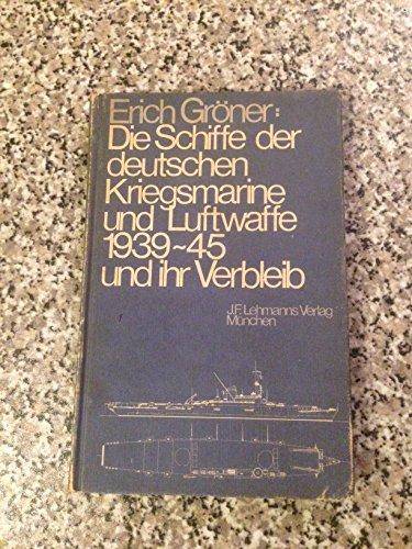 9783469002976: Die Schiffe der deutschen Kriegsmarine und Luftwaffe 1939-45 und ihr Verbleib (German Edition)