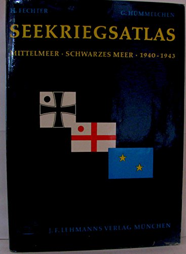 Seekriegsatlas : Mittelmeer, Schwarzes Meer, 1940 - 1943. [Kt.:]. [Text:] Gerhard Hümmelchen. Vorw....