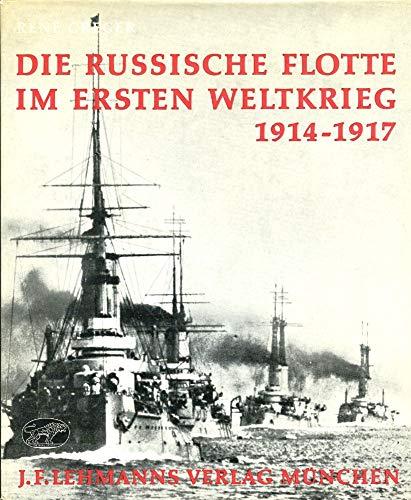 Die Russische Flotte Im Ersten Weltkrieg 1914-1917.: Greger, Rene.