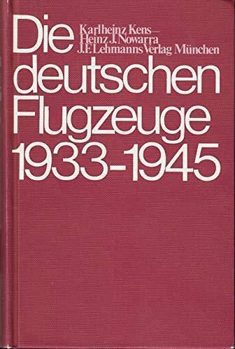 Die deutschen Flugzeuge 1933 - 1945. Deutschlands: Heinz J.Nowarra, Karlheinz