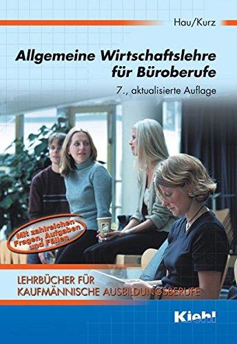 9783470451879: Allgemeine Wirtschaftslehre für Büroberufe