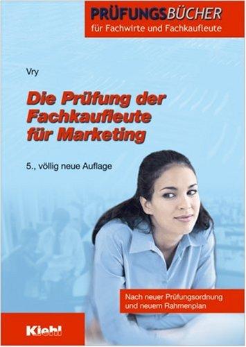 9783470464855: Die Prüfung der Fachkaufleute für Marketing