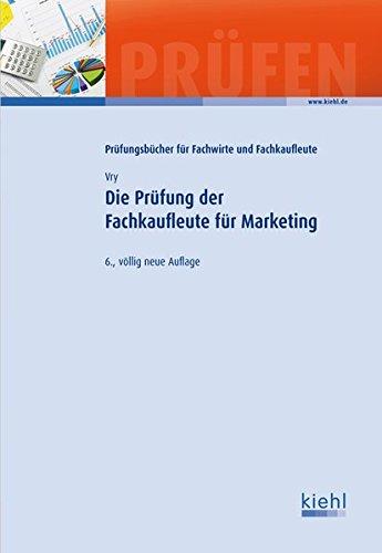Die Prüfung der Fachkaufleute für Marketing: Wolfgang Vry
