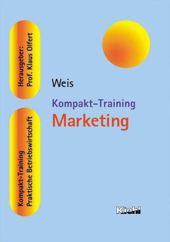 Kompakt-Training Marketing. (Kompakt-Training praktische Betriebswirtschaft): Weis, Hans Christian: