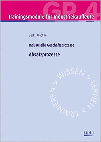 9783470596310: Trainingsmodul Industriekaufleute - Absatzprozesse (GP 4): Industrielle Geschäftsprozesse