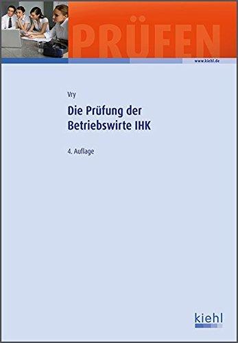 Die Prüfung der Betriebswirte IHK: Wolfgang Vry