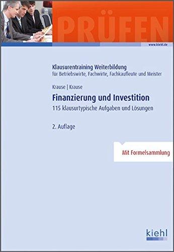 9783470634425: Finanzierung und Investition: 115 Klausurtypische Aufgaben und Lösungen