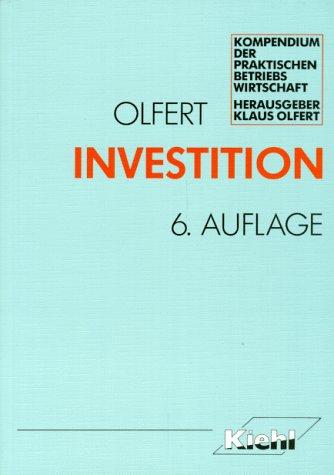 Investition. von, Kompendium der praktischen Betriebswirtschaft: Olfert, Klaus: