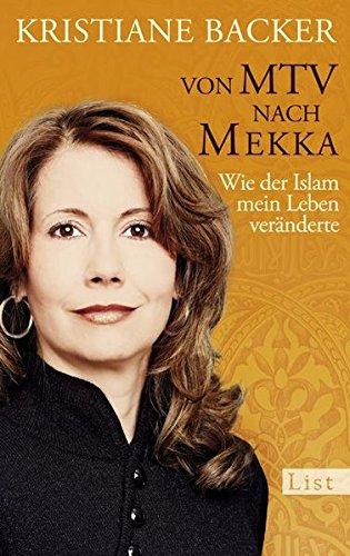 Von MTV nach Mekka: Wie der Islam: Backer, Kristiane